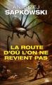 Couverture Sorceleur, tome HS : La route d'où l'on ne revient pas Editions Bragelonne 2018