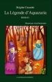 Couverture La légende d'Aquazuria Editions A contresens 2010