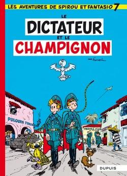 Couverture Spirou et Fantasio, tome 07 : Le Dictateur et le champignon