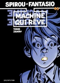 Couverture Spirou et Fantasio, tome 46 : Machine qui rêve