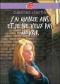 Couverture J'ai quinze ans et je ne veux pas mourir Editions Le Livre de Poche (Jeunesse) 2008