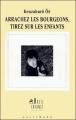 Couverture Arrachez les bourgeons, tirez sur les enfants Editions Gallimard  (Haute enfance) 1996