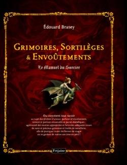 Couverture Grimoires, sortilèges et envoûtements : Le Manuel du Sorcier