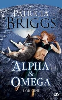Couverture Alpha & Omega, tome 0 : L'origine