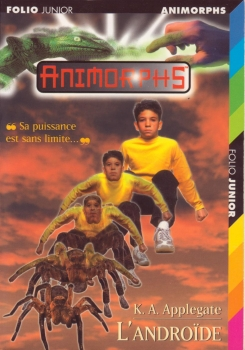 Couverture Animorphs, tome 10 : L'androïde