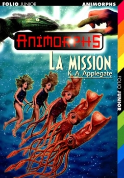 Couverture Animorphs, tome 27 : La mission