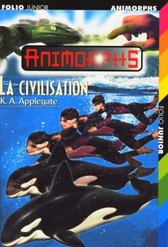 Couverture Animorphs, tome 36 : La civilisation