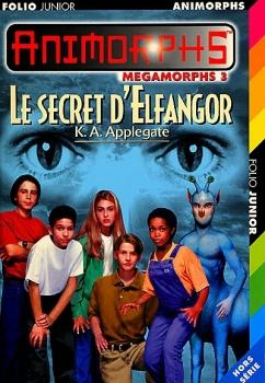 Couverture Animorphs : Megamorphs, tome 3 : Le secret d'Elfangor