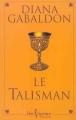 Couverture Le chardon et le tartan / Outlander (Libre Expression, France Loisirs), tome 02 : Le talisman Editions Libre Expression 2002