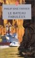 Couverture Le Fleuve de l'éternité, tome 2 : Le bateau fabuleux Editions Le Livre de Poche (Science-fiction) 2002