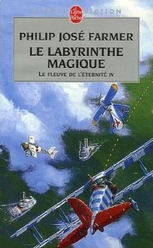 Couverture Le Fleuve de l'éternité, tome 4 : Le labyrinthe magique