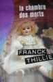 Couverture Lucie Hennebelle, tome 1 : La chambre des morts Editions France Loisirs (Thriller) 2005
