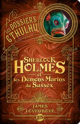 Couverture Les dossiers Cthulhu, tome 3 : Sherlock Holmes et les démons marins du Sussex