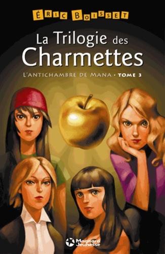 Couverture La Trilogie des Charmettes, tome 3 : L'antichambre de Mana