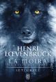 Couverture La moïra : Le cycle des loups, intégrale Editions J'ai Lu 2017