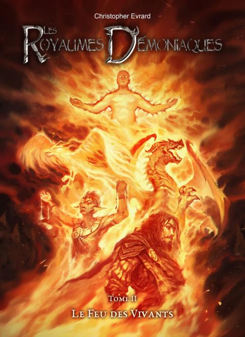 Couverture Les Royaumes Démoniaques, tome 2 : Le Feu des Vivants
