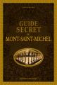 Couverture Guide secret du Mont Saint-Michel Editions Ouest-France (Guide Secret) 2017