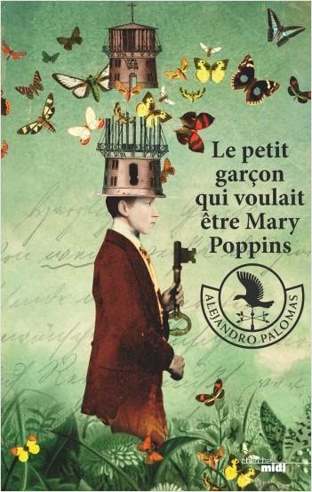 Couverture Le petit garçon qui voulait être Mary Poppins