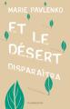 Couverture Et le désert disparaîtra Editions Flammarion 2020