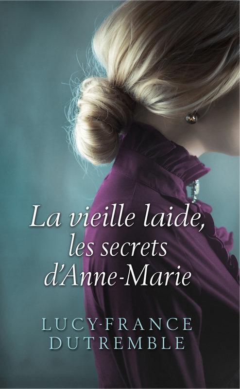 Couverture La vieille laide, les secrets d'Anne-Marie
