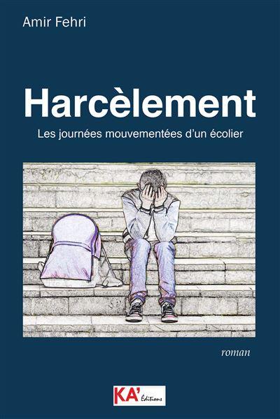 Couverture Harcèlement : Les journées mouvementées d'un écolier