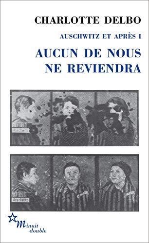 Couverture Auschwitz et après, tome 1 : Aucun de nous ne reviendra