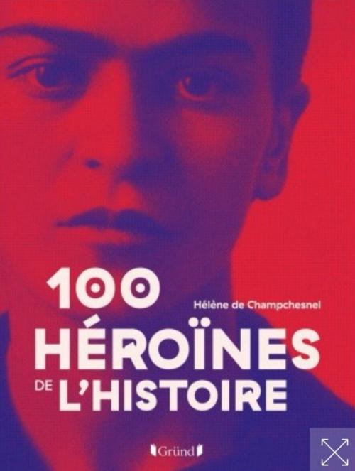 Couverture 100 héroïnes de l'histoire
