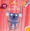 Couverture Le Koala qui disait des gros mots Editions Gautier-Languereau 2012