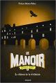 Couverture Le manoir, saison 2 : L'éxil, tome 6 : Le château de la révélation Editions Bayard 2019