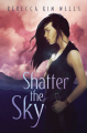 Couverture Shatter the Sky Editions Simon & Schuster (Books for Young Readers) 2019