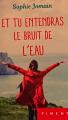 Couverture Et tu entendras le bruit de l'eau Editions France Loisirs (Piment) 2020