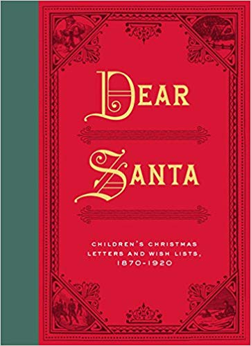 Couverture Dear Santa: Children's Christmas Letters and Wish Lists, 1870 - 1920