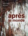 Couverture Après le monde Editions Buchet/Chastel (Qui vive) 2020