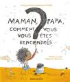 Couverture Maman, Papa, comment vous vous êtes rencontrés ? Editions Flammarion (Père Castor) 2019