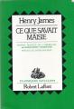 Couverture Ce que savait Maisie Editions Robert Laffont (Classiques Pavillons) 1984