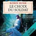 Couverture Le soldat chamane, tome 5 : Le choix du soldat Editions Audiolib 2018