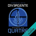 Couverture Divergente raconté par Quatre Editions Audible studios 2015