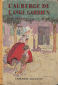 Couverture L'auberge de l'ange gardien Editions Hachette 1935