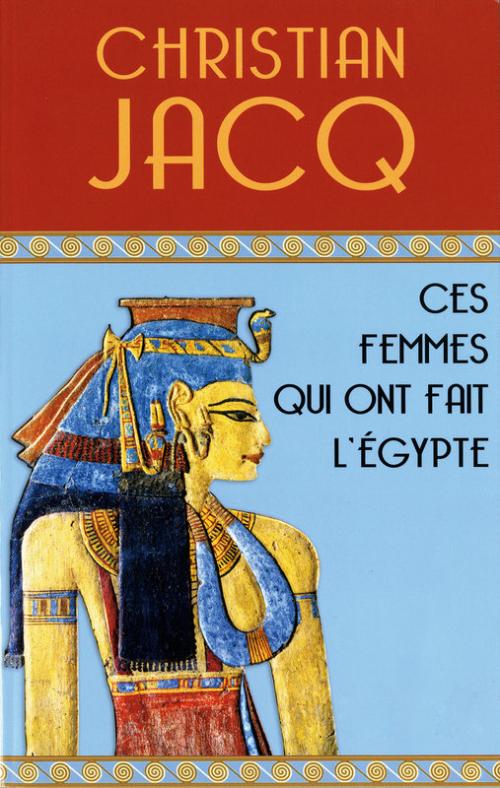 Couverture Ces femmes qui ont fait l'Egypte