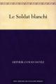 Couverture Le Soldat blanchi  Editions Une oeuvre du domaine public 2012