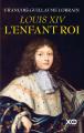 Couverture Louis XIV, l'enfant roi Editions XO 2020