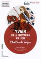 Couverture Yvain, le chevalier au lion / Yvain ou le chevalier au lion / Le chevalier au lion Editions Folio  (+ Collège) 2017