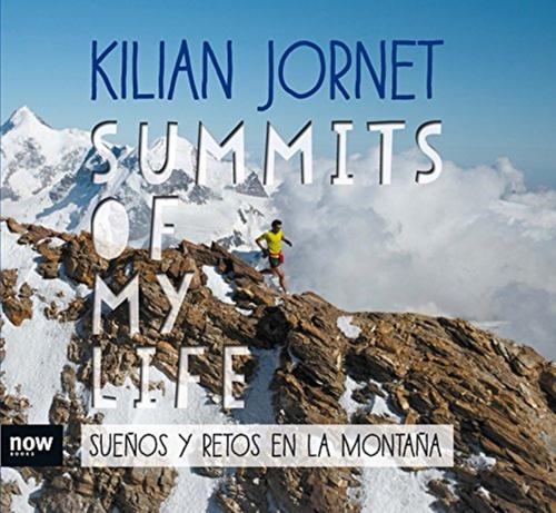 Couverture Summits of my life: Sueños y retos en la montaña