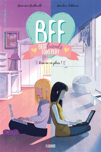 Couverture BFF, tome 4 : Rien ne va plus