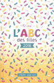 Couverture L'ABC des filles 2018 Editions Les Malins 2017
