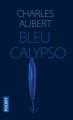 Couverture Bleu Calypso Editions Pocket (Thriller) 2020