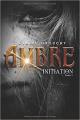 Couverture Ambre, tome 1 : Initiation Editions Autoédité 2019