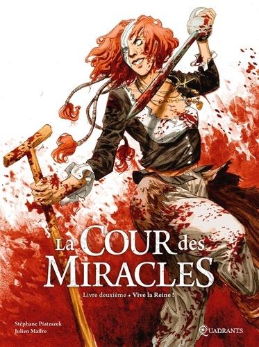 Couverture La cour des miracles, tome 2 : Vive la Reine !