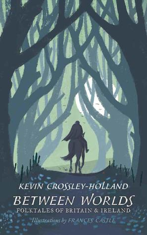 Couverture Between Worlds: Folktales of Britain & Ireland