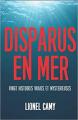 Couverture Disparus en mer, vingt histoires vraies et mysterieuses Editions Autoédité 2019